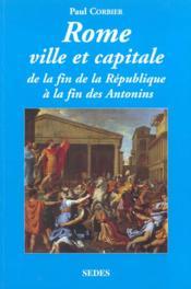 Rome ville et capitale - de la fin de la republique a la fin des antonins - Couverture - Format classique