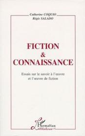 Fiction et connaissance ; essais sur le savoir à l'oeuvre et l'oeuvre de fiction - Couverture - Format classique