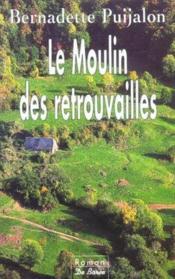 Moulin Des Retrouvailles (Le) - Couverture - Format classique