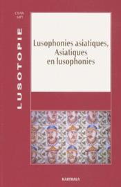 Lusophonies asiatiques, asiatiques en lusophonies - Couverture - Format classique