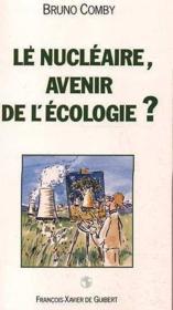 Le nucleaire, avenir de l'ecologie ? - Couverture - Format classique
