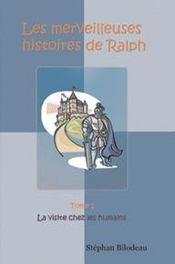 Les merveilleuses histoires de ralph t.1 ; la visite chez les humains - Intérieur - Format classique
