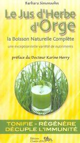 Le jus d'herbe d'orge ; la boisson naturelle complète - Intérieur - Format classique