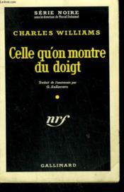 Celle Qu'On Montre Du Doigt. ( Talk Of The Town ). Collection : Serie Noire N° 513 - Couverture - Format classique