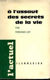 A L'Assaut Des Secrets De La Vie. - Couverture - Format classique