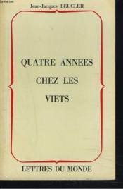 Quatre Annees Chez Les Viets - Couverture - Format classique