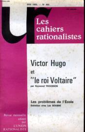 Les Cahiers Rationalistes N°405 - Victor Hugo Et Le Roi Voltaire - Les Probleme De L'Ecole - Couverture - Format classique