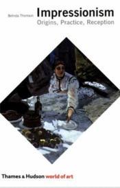 Impressionism origins practice reception (world of art) /anglais - Couverture - Format classique