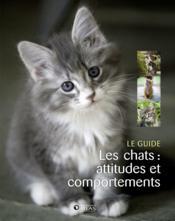 Les chats : attitudes et comportements - Couverture - Format classique