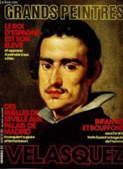 Grands Peintures N°27 - Velasquez - Le Roi D'Espagne Est Son Eleve - Des Ruelles De Seville Aux Palais De Madrid... - Couverture - Format classique