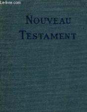 Le Nouveau Testament De Notre Seigneur Jesus-Chris - Couverture - Format classique