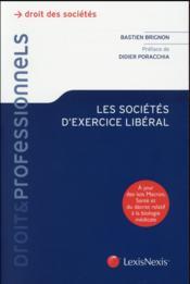 Les sociétés d'exercices libéral ; à jour des lois Macron ; santé et du décret relatif à la biologie médicale - Couverture - Format classique