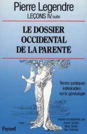Le dossier occidental de la parente - textes juridiques indesirables sur la genealogie - Couverture - Format classique