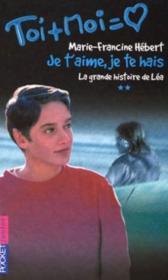Trilogie De Lea T.2 ; Je T'Aime Je Te Hais - Couverture - Format classique