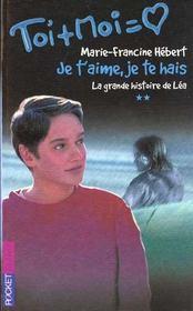 Trilogie De Lea T.2 ; Je T'Aime Je Te Hais - Intérieur - Format classique