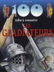 100 Infos A Connaitre ; Les Gladiateurs - Intérieur - Format classique