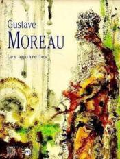 Gustave moreau. les aquarelles - Couverture - Format classique