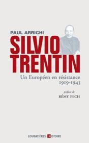 Silvio Trentin, un européen en résistance 1919-1943 - Couverture - Format classique