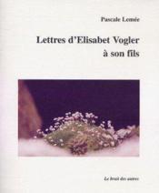 Lettres D'Elisabet Vogler A Son Fils - Couverture - Format classique