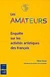 Les amateurs - enquete sur les activites artistiques des francais - Couverture - Format classique