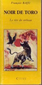 Noir de toro ; le rire du corbeau - Couverture - Format classique