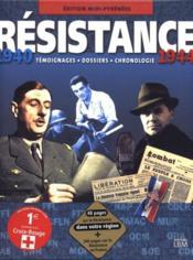 Résistance 1940-1944 ; témoignages, dossiers, chronologie - Couverture - Format classique