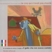 Le Coq Qui N'Avait Pas Chante Francais-Italien - Couverture - Format classique