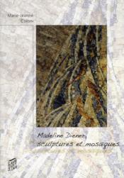 Madeline Diener : sculpture et mosaïque t.2 - Couverture - Format classique