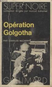 Collection Super Noire N° 9. Operation Golgotha. - Couverture - Format classique