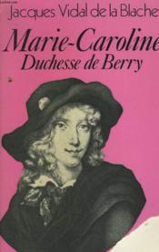 Marie-Caroline Duchesse De Berry. - Couverture - Format classique