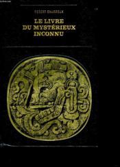 Le Livre Du Mysterieux Inconnu - Couverture - Format classique