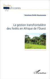 La gestion transfrontalière des forêts en Afrique de l'Ouest - Couverture - Format classique