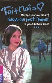 Trilogie De Lea T.3 ; Sauve Qui Peut L'Amour - Intérieur - Format classique