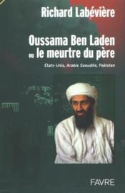 Oussama ben laden ou le meurtre du pere - Couverture - Format classique