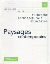 LES CAHIERS DE LA RECHERCHE ARCHITECTURALE ET URBAINE N.4 ; paysages contemporains - Couverture - Format classique