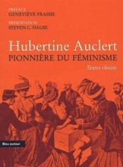 Hubertine Auclert ; pionnière du féminisme - Couverture - Format classique