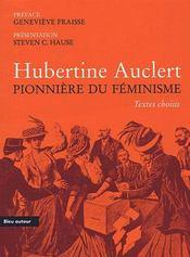 Hubertine Auclert ; pionnière du féminisme - Intérieur - Format classique