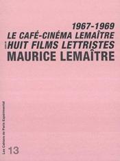 Le café-cinéma Lemaître ; huit films lettristes, 1967-1969 - Couverture - Format classique