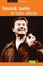 Yannick Jaulin, le lutin céleste - Couverture - Format classique