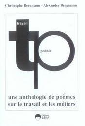 Poesie et travail une anthologie de poesies sur le travail et les metiers - Intérieur - Format classique