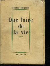Que Faire De La Vie. - Couverture - Format classique