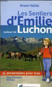 Les Sentiers D'Emilie Autour De Luchon. 25 Promenades Pour Tous. Hauts Comminges. Barousse - Couverture - Format classique