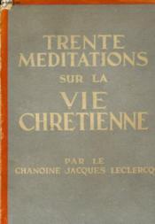 Trente Meditations Sur La Vie Chretienne - Couverture - Format classique