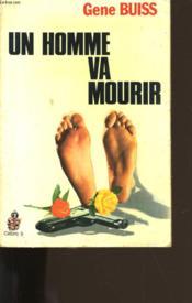 Un Homme Va Mourir. - Couverture - Format classique