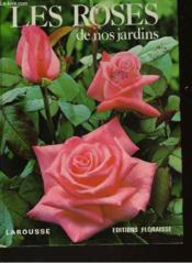 Les Roses De Nos Jardins - Couverture - Format classique