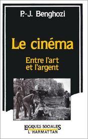 Le cinéma ; entre l'art et l'argent - Intérieur - Format classique