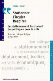 Stationner, circuler, respirer : le stationnement instrument de politiques pour la ville : actes du - Couverture - Format classique