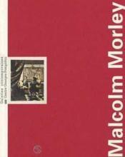 Malcolm morley galeries contemporaines, musee national d'art moderne-centre de creation industrielle - Couverture - Format classique