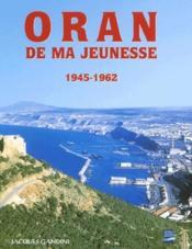 Oran de ma jeunesse t.1 ; 1945-1962 - Couverture - Format classique