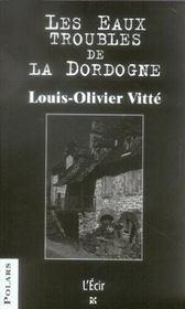 Eaux Troubles De La Dordogne (Les) - Intérieur - Format classique